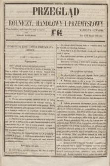 Przegląd Rolniczy, Handlowy i Przemysłowy : pismo bezpłatne, wychodzące dwa razy na tydzień przy Dzienniku Warszawskim. 1855, nr 64 (16 sierpnia)