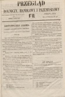 Przegląd Rolniczy, Handlowy i Przemysłowy : pismo bezpłatne, wychodzące dwa razy na tydzień przy Dzienniku Warszawskim. 1855, nr 81 (17 października)
