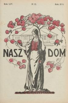 Nasz Dom : tygodnik mód i powieści : pismo illustrowane, poświęcone sprawom kobiecym. R.54, № 12 (21 marca 1914)