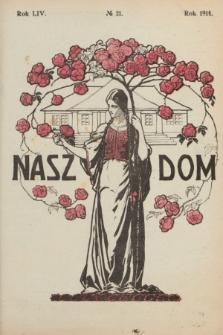 Nasz Dom : tygodnik mód i powieści : pismo illustrowane, poświęcone sprawom kobiecym. R.54, № 21 (23 maja 1914)