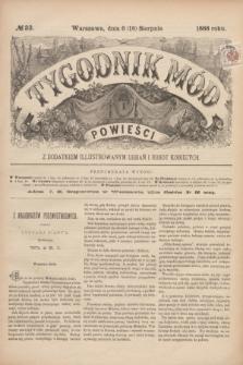 Tygodnik Mód i Powieści : z dodatkiem illustrowanym ubrań i robót kobiecych. 1888, № 33 (18 sierpnia)
