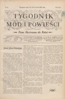 Tygodnik Mód i Powieści : pismo illustrowane dla kobiet. R.41, № 16 (22 kwietnia 1899)