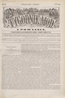 Tygodnik Mód i Powieści : z dodatkiem illustrowanym ubrań i robót kobiecych. 1875, № 11 (13 marca) + dod.
