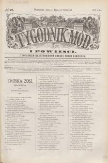 Tygodnik Mód i Powieści : z dodatkiem illustrowanym ubrań i robót kobiecych. 1875, № 24 (12 czerwca) + dod.