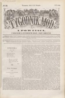 Tygodnik Mód i Powieści : z dodatkiem illustrowanym ubrań i robót kobiecych. 1875, № 33 (14 sierpnia) + dod.