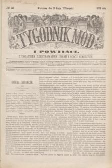 Tygodnik Mód i Powieści : z dodatkiem illustrowanym ubrań i robót kobiecych. 1876, № 33 (12 sierpnia) + dod.