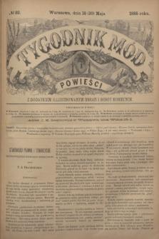 Tygodnik Mód i Powieści : z dodatkiem illustrowanym ubrań i robót kobiecych. 1885, № 22 (30 maja) + dod.