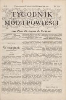 Tygodnik Mód i Powieści : pismo illustrowane dla kobiet. R.42, № 44 (3 listopada 1900)