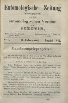 Entomologische Zeitung herausgegeben von dem entomologischen Vereine zu Stettin. Jg.3, No. 8 (August 1842)