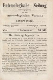 Entomologische Zeitung herausgegeben von dem entomologischen Vereine zu Stettin. Jg.4, No. 5 (Mai 1843)