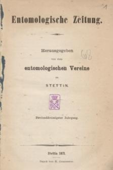Entomologische Zeitung herausgegeben von dem entomologischen Vereine zu Stettin. Jg.32, No. 1-3 (Januar-März 1871)
