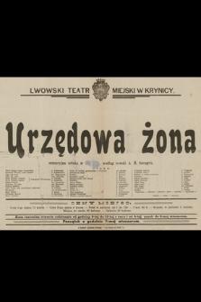 Lwowski Teatr Miejski w Krynicy : Urzędowa żona, senzacyjna sztuka według noweli A. H. Savage'a