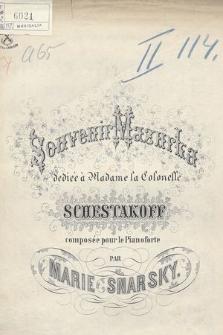 Souvenir mazurka : dediée à Madame le Colonelle Schestakoff : composée pour le pianoforte