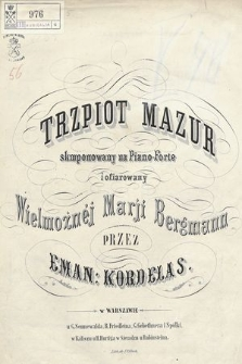 Trzpiot mazur : skmponowany [!] na piano-forte i ofiarowany Wielmożnej Marji Bergmann