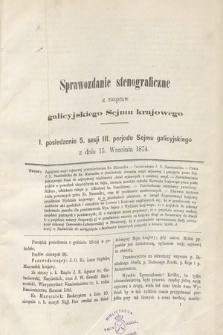 [Kadencja III, sesja V, pos 1] Sprawozdanie Stenograficzne z Rozpraw Galicyjskiego Sejmu Krajowego. 1. Posiedzenie 5. Sesyi III. Peryodu Sejmu Galicyjskiego