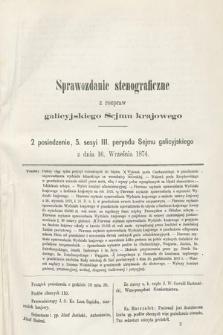 [Kadencja III, sesja V, pos 2] Sprawozdanie Stenograficzne z Rozpraw Galicyjskiego Sejmu Krajowego. 2. Posiedzenie 5. Sesyi III. Peryodu Sejmu Galicyjskiego