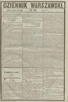 Dziennik Warszawski. 1855, № 73 (17 marca)