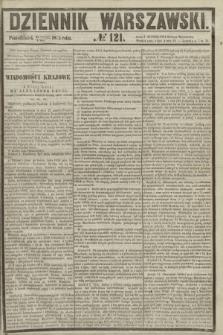 Dziennik Warszawski. 1855, № 121 (7 maja)