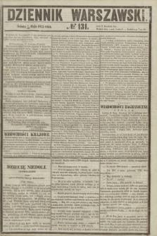 Dziennik Warszawski. 1855, № 131 (19 maja)