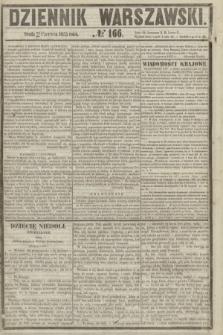 Dziennik Warszawski. 1855, № 166 (27 czerwca)