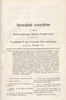 [Kadencja III, sesja V, pos 5] Sprawozdanie Stenograficzne z Rozpraw Galicyjskiego Sejmu Krajowego. 5. Posiedzenie 5. Sesyi III. Peryodu Sejmu Galicyjskiego