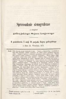 [Kadencja III, sesja V, pos 6] Sprawozdanie Stenograficzne z Rozpraw Galicyjskiego Sejmu Krajowego. 6. Posiedzenie 5. Sesyi III. Peryodu Sejmu Galicyjskiego