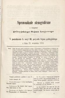 [Kadencja III, sesja V, pos 7] Sprawozdanie Stenograficzne z Rozpraw Galicyjskiego Sejmu Krajowego. 7. Posiedzenie 5. Sesyi III. Peryodu Sejmu Galicyjskiego