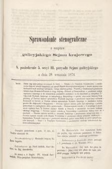 [Kadencja III, sesja V, pos 8] Sprawozdanie Stenograficzne z Rozpraw Galicyjskiego Sejmu Krajowego. 8. Posiedzenie 5. Sesyi III. Peryodu Sejmu Galicyjskiego