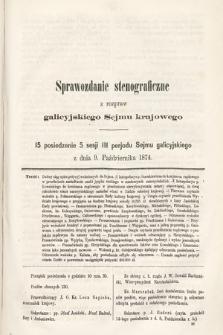 [Kadencja III, sesja V, pos 15] Sprawozdanie Stenograficzne z Rozpraw Galicyjskiego Sejmu Krajowego. 15. Posiedzenie 5. Sesyi III. Peryodu Sejmu Galicyjskiego