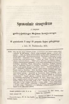 [Kadencja III, sesja V, pos 16] Sprawozdanie Stenograficzne z Rozpraw Galicyjskiego Sejmu Krajowego. 16. Posiedzenie 5. Sesyi III. Peryodu Sejmu Galicyjskiego