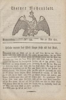 Thorner Wochenblatt. 1822, Nro. 22 (30 Mai)