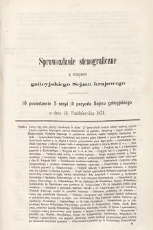[Kadencja III, sesja V, pos 18] Sprawozdanie Stenograficzne z Rozpraw Galicyjskiego Sejmu Krajowego. 18. Posiedzenie 5. Sesyi III. Peryodu Sejmu Galicyjskiego