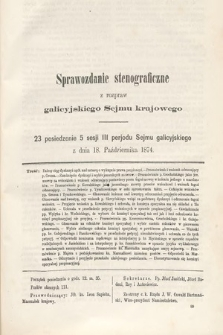 [Kadencja III, sesja V, pos 23] Sprawozdanie Stenograficzne z Rozpraw Galicyjskiego Sejmu Krajowego. 23. Posiedzenie 5. Sesyi III. Peryodu Sejmu Galicyjskiego