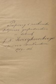 Akta spraw majątkowych Leonarda Marcina Świeykowskiego wojewody podolskiego [zm. 1793 r.] i jego syna Jana Nepomucena, z lat 1786-1839