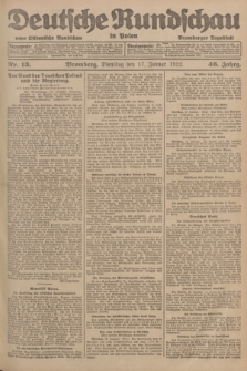 Deutsche Rundschau in Polen : früher Ostdeutsche Rundschau, Bromberger Tageblatt. Jg.46, Nr. 13 (17 Januar 1922) + dod.