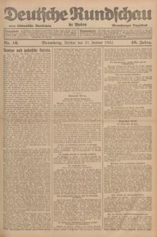 Deutsche Rundschau in Polen : früher Ostdeutsche Rundschau, Bromberger Tageblatt. Jg.46, Nr. 16 (20 Januar 1922) + dod.