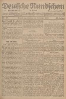Deutsche Rundschau in Polen : früher Ostdeutsche Rundschau, Bromberger Tageblatt. Jg.46, Nr. 18 (22 Januar 1922) + dod.