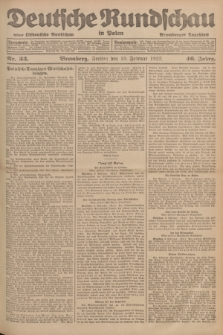 Deutsche Rundschau in Polen : früher Ostdeutsche Rundschau, Bromberger Tageblatt. Jg.46, Nr. 33 (10 Februar 1922) + dod.