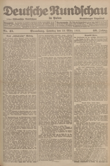 Deutsche Rundschau in Polen : früher Ostdeutsche Rundschau, Bromberger Tageblatt. Jg.46, Nr. 45 (19 März 1922) + dod.