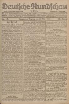 Deutsche Rundschau in Polen : früher Ostdeutsche Rundschau, Bromberger Tageblatt. Jg.46, Nr. 46 (21 März 1922) + dod.