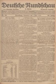 Deutsche Rundschau in Polen : früher Ostdeutsche Rundschau, Bromberger Tageblatt. Jg.46, Nr. 55 (1 April 1922) + dod.
