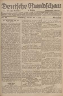 Deutsche Rundschau in Polen : früher Ostdeutsche Rundschau, Bromberger Tageblatt. Jg.46, Nr. 56 (2 April 1922) + dod.