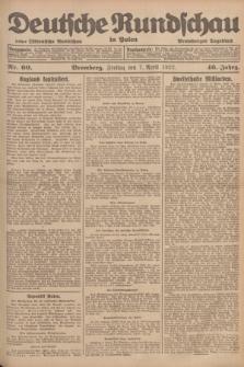 Deutsche Rundschau in Polen : früher Ostdeutsche Rundschau, Bromberger Tageblatt. Jg.46, Nr. 60 (7 April 1922) + dod.