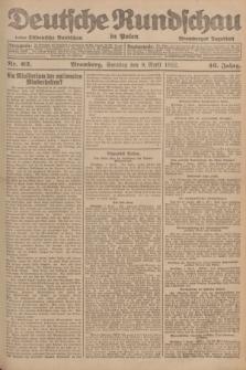 Deutsche Rundschau in Polen : früher Ostdeutsche Rundschau, Bromberger Tageblatt. Jg.46, Nr. 62 (9 April 1922) + dod.