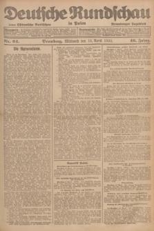 Deutsche Rundschau in Polen : früher Ostdeutsche Rundschau, Bromberger Tageblatt. Jg.46, Nr. 64 (12 April 1922) + dod.