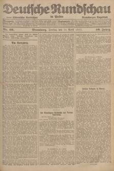 Deutsche Rundschau in Polen : früher Ostdeutsche Rundschau, Bromberger Tageblatt. Jg.46, Nr. 66 (14 April 1922) + dod.