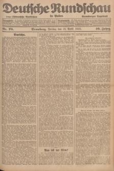Deutsche Rundschau in Polen : früher Ostdeutsche Rundschau, Bromberger Tageblatt. Jg.46, Nr. 70 (21 April 1922) + dod.
