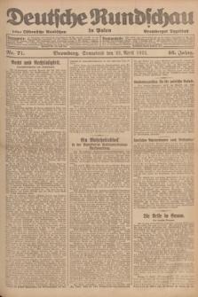 Deutsche Rundschau in Polen : früher Ostdeutsche Rundschau, Bromberger Tageblatt. Jg.46, Nr. 71 (22 April 1922) + dod.