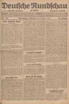 Deutsche Rundschau in Polen : früher Ostdeutsche Rundschau, Bromberger Tageblatt. Jg.46, Nr. 74 (26 April 1922) + dod.