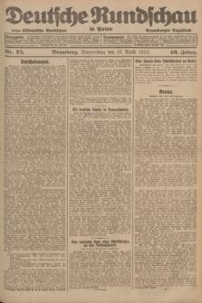 Deutsche Rundschau in Polen : früher Ostdeutsche Rundschau, Bromberger Tageblatt. Jg.46, Nr. 75 (27 April 1922) + dod.